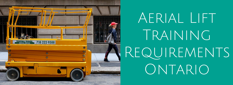 Aerial Lift Training Requirements Ontario Acute