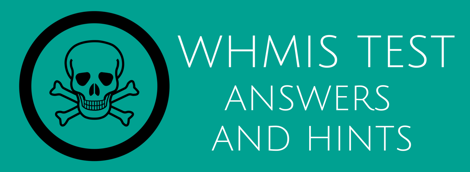 WHMIS Test Answers and Hints Questions - ACUTE