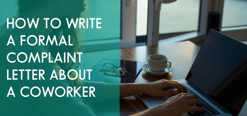 How to write a formal complaint letter about a coworker acute managing conflict and complaints in any workplace keeps everyone from workers to clients to supervisors safe content and satisfied with their jobs expocarfo Image collections